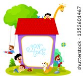 Stock vector kids and animals around the house vectoral illustration with text area for children books 1352601467
