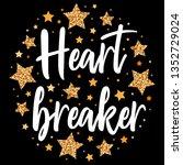 heart breaker.  hand drawn...   Shutterstock .eps vector #1352729024