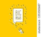 megaphone and text 'big news'... | Shutterstock .eps vector #1353503687