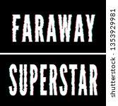 superstar faraway slogan ... | Shutterstock .eps vector #1353929981