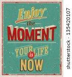 Enjoy The Moment. Vector...