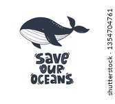 save our oceans   modern... | Shutterstock .eps vector #1354704761