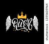queen. typography slogan print... | Shutterstock .eps vector #1355605964