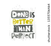 done is better than perfect.... | Shutterstock .eps vector #1355706464
