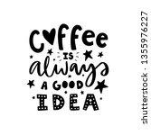 coffee is always a good idea....   Shutterstock .eps vector #1355976227