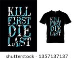 kill first die last typography... | Shutterstock .eps vector #1357137137