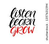 listen learn grow calligraphy.... | Shutterstock .eps vector #1357631594