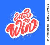 enter to win. vector lettering.  | Shutterstock .eps vector #1357939511