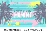 enjoy every moment message.... | Shutterstock .eps vector #1357969301