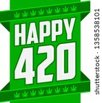 happy 420 cannabis april 20... | Shutterstock .eps vector #1358538101