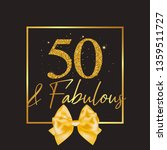 fifty and fabulous   50th... | Shutterstock .eps vector #1359511727