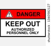 keep out authorized personnel... | Shutterstock .eps vector #1360582127