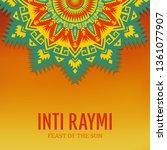 religious festival inti raymi....   Shutterstock .eps vector #1361077907