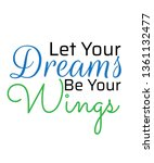 Let Your Dreams Be Your Wings...
