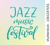 jazz music festival lettering...   Shutterstock .eps vector #1361237651