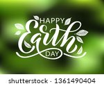happy earth day hand lettering... | Shutterstock .eps vector #1361490404