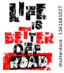 life is better offroad. hand... | Shutterstock .eps vector #1361681027