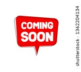 coming soon speech bubble... | Shutterstock .eps vector #1362204134