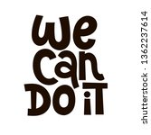 we can do it. vector quote... | Shutterstock .eps vector #1362237614