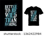 better to be wild than boring... | Shutterstock .eps vector #1362422984