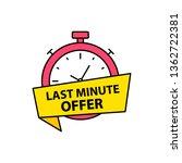 last chance. last minute offer... | Shutterstock .eps vector #1362722381