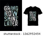 grind now shine later... | Shutterstock .eps vector #1362952454