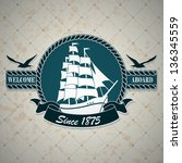 vintage label with a nautical... | Shutterstock .eps vector #136345559