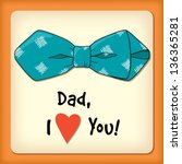 father day greeting card with... | Shutterstock .eps vector #136365281