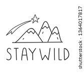 stay wild. lettering short ... | Shutterstock .eps vector #1364017817