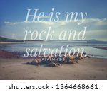 He Is My Rock And Salvation...