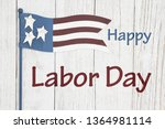 happy labor day sign with retro ... | Shutterstock . vector #1364981114