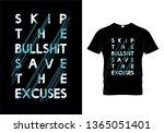 skip the bullshit save the... | Shutterstock .eps vector #1365051401