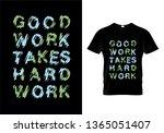 good work takes hard work... | Shutterstock .eps vector #1365051407