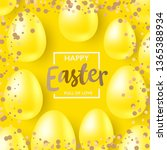 happy easter realistic shine 3d ... | Shutterstock .eps vector #1365388934