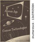 atomic age  cosmic technologies ... | Shutterstock .eps vector #1365905084