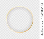 gold shiny glowing circle frame ... | Shutterstock .eps vector #1365909104