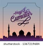 hayirli cumalar. translation... | Shutterstock . vector #1367219684