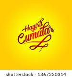 hayirli cumalar. translation... | Shutterstock . vector #1367220314