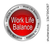 work life balance button   3d...   Shutterstock . vector #1367304287