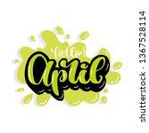 hand letering hello april logo...   Shutterstock .eps vector #1367528114