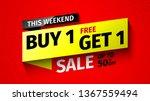 this weekend buy 1  free get 1. ... | Shutterstock .eps vector #1367559494