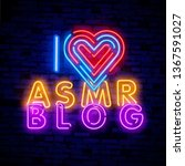 i love asmr blog in neon style. ... | Shutterstock .eps vector #1367591027