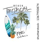 beach slogan with surfboard and ... | Shutterstock .eps vector #1367950874