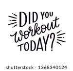 did you workout today ... | Shutterstock .eps vector #1368340124