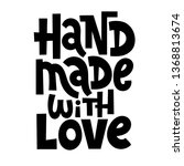 hand made with love. hand drawn ... | Shutterstock .eps vector #1368813674
