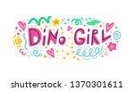 dino girl lettering phrase....   Shutterstock .eps vector #1370301611