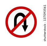 no u turn  road symbol sign | Shutterstock . vector #137093561
