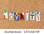 the word loyalty in cut out... | Shutterstock . vector #137146739