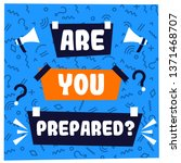 are you prepared  vector... | Shutterstock .eps vector #1371468707