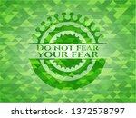 do not fear your fear realistic ...   Shutterstock .eps vector #1372578797